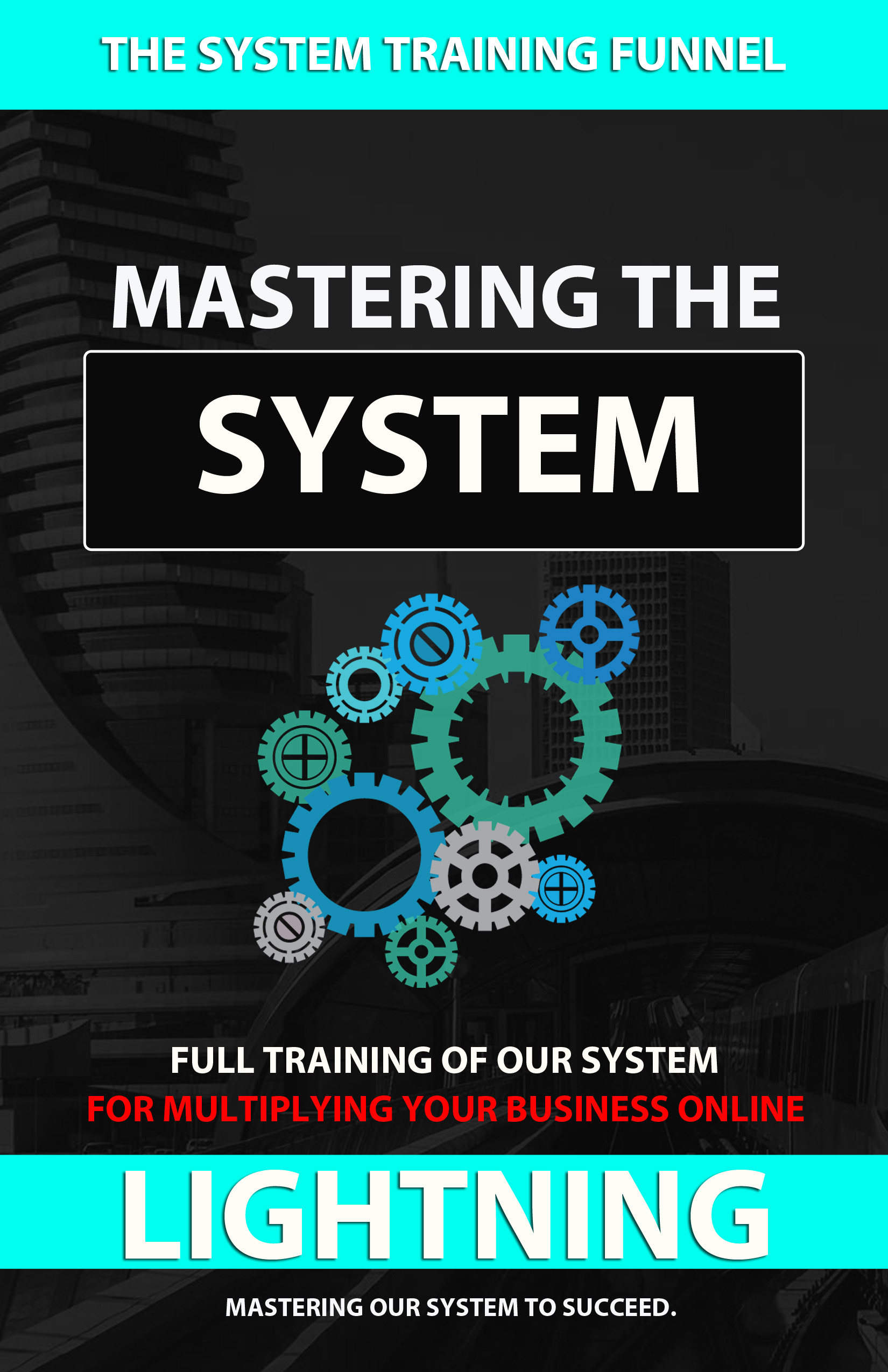 Master the system